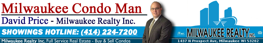 Sell your condo in Milwaukee! David Price of Milwaukee Realty, Inc. is the Milwaukee Condo Man. Call today! (414) 224-7200.